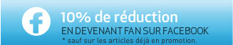 10% de réduction en devenant fan sur Facebook